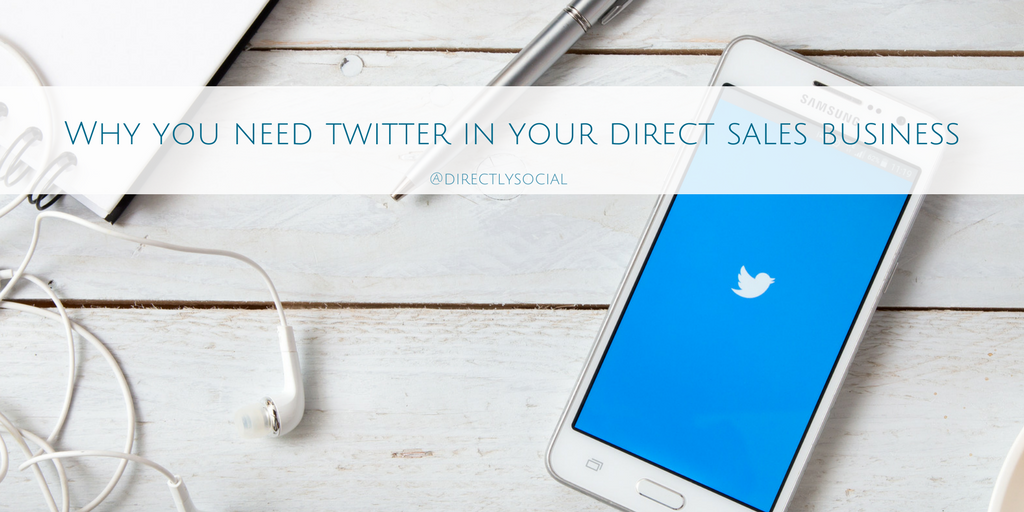 Why you need twitter in your direct sales business