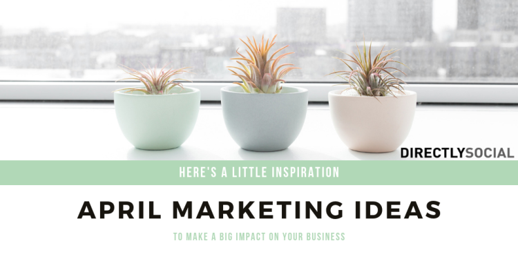 April marketing ideas